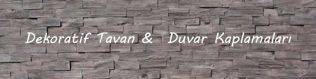 Dekoratif Tavan & Duvar Kaplamaları